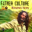Father Culture - Rising son